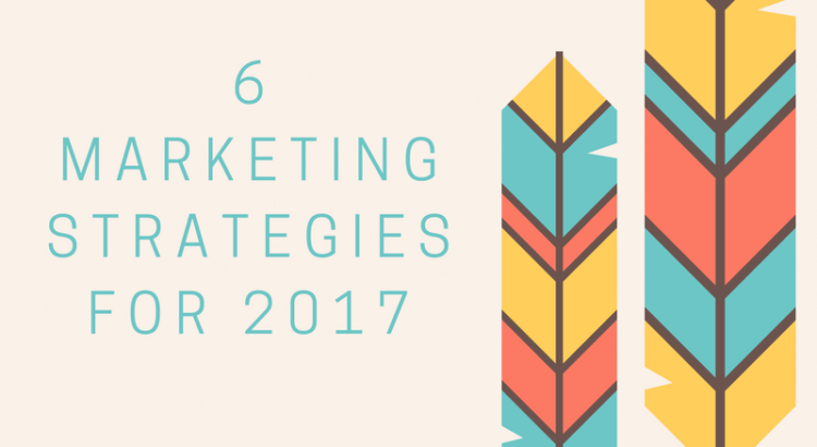 marketing strategies for 2017